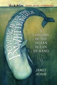 Rowing after the white whale - a crossing of the indian ocean by hand