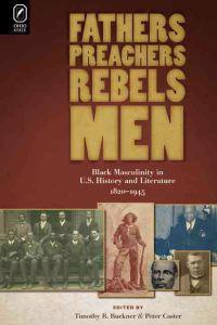 Fathers, Preachers, Rebels, Men
