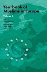 Yearbook of Muslims in Europe, Volume 6