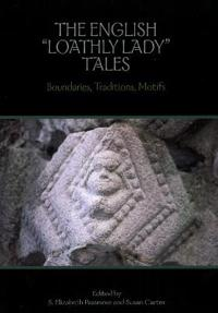 The English 'Loathly Lady' Tales: Boundaries, Traditions, Motifs