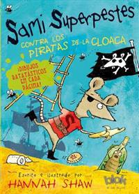 Sami Superpestes Contra Los Piratas de la Cloaca / Stan Stinky Vs the Sewer Pirates