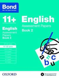 Bond 11+: english: assessment papers - 11+-12+ years book 2