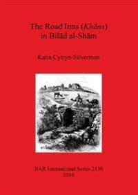 The Road Inns Khans in Bilad Al-sham