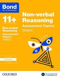 Bond 11+: non-verbal reasoning: stretch papers - 9-10 years