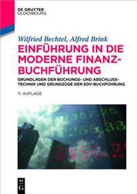 Einfhrung in Die Moderne Finanzbuchfhrung: Grundlagen Der Buchungs- Und Abschlusstechnik Und Grundzge Der Edv-Buchfhrung