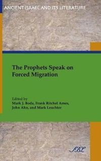 The Prophets Speak on Forced Migration