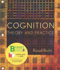 Cognition: Theory and Practice (Loose Leaf)