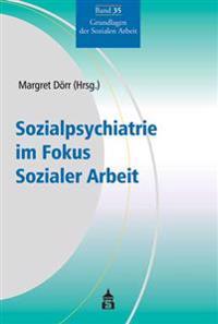 Sozialpsychiatrie im Fokus Sozialer Arbeit
