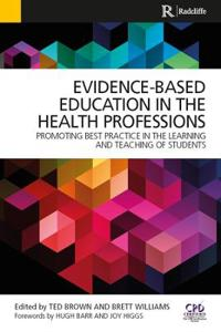 Evidence-Based Education in the Health Professions: Promoting Best Practice in the Learning and Teaching of Students
