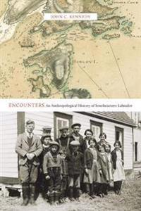 Encounters: An Anthropological History of Southeastern Labrador