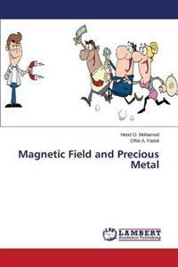 Magnetic Field and Precious Metal