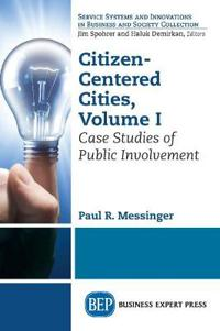 Citizen-Centered Cities, Volume I