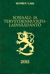Sosiaali- ja terveydenhuoltolainsäädäntö 2015