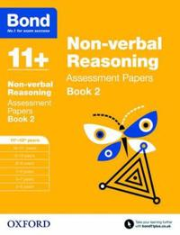 Bond 11+: non-verbal reasoning: assessment papers - 11+-12+ years book 2