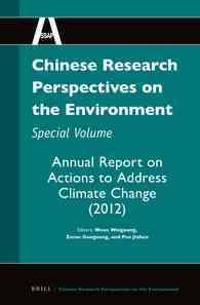 Chinese Research Perspectives on the Environment, Special Volume: Annual Report on Actions to Address Climate Change (2012)