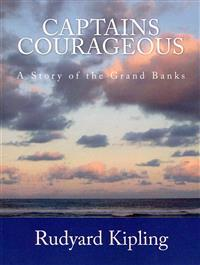 Captains Courageous [Large Print Edition]: The Complete & Unabridged Original Classic Edition