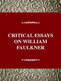 Critical Essays on William Faulkner