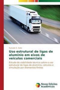 USO Estrutural de Ligas de Aluminio Em Eixos de Veiculos Comerciais