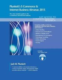 Plunkett's E-Commerce & Internet Business Almanac 2015