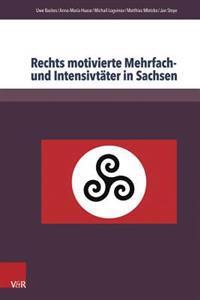 Rechts Motivierte Mehrfach- Und Intensivtater in Sachsen