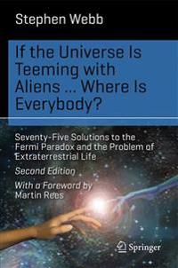 If the universe is teeming with aliens ... where is everybody? - seventy-fi