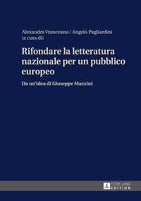 Rifondare La Letteratura Nazionale Per Un Pubblico Europeo