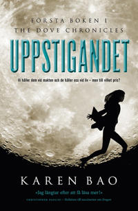 Uppstigandet (Första boken i The Dove Chronicles)