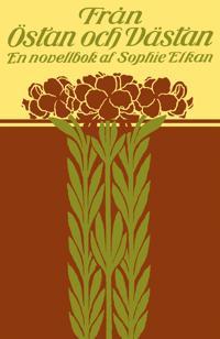 Från östan och västan : En novellbok