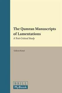 The Qumran Manuscripts of Lamentations: A Text-Critical Study