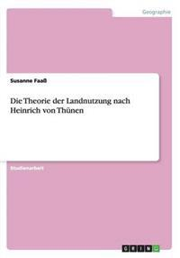 Die Theorie Der Landnutzung Nach Heinrich Von Thunen