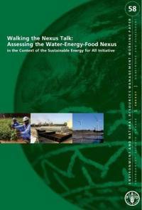 Walking the Nexus Talk - Assessing the Water-Energy-Food Nexus