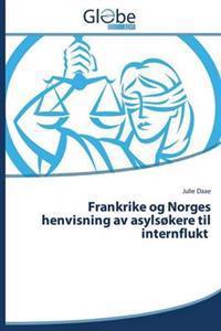 Frankrike Og Norges Henvisning AV Asylsokere Til Internflukt