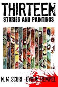 Thirteen: 13 Stories and Paintings