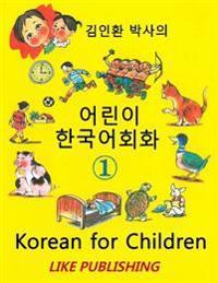 Korean for Children 1: Basic Level Korean for Children Book 1