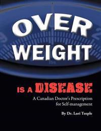 Overweight Is a Disease