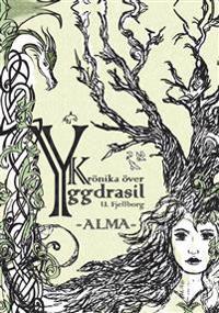 Krönika över Yggdrasil. Alma