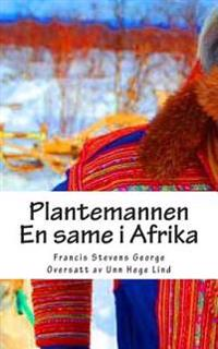 Plantemannen: En same i Afrika