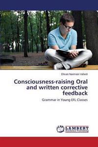 Consciousness-Raising Oral and Written Corrective Feedback