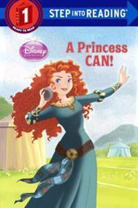 A Princess Can! (Disney Princess)