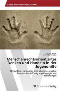 Menschenrechtsorientiertes Denken Und Handeln in Der Jugendhilfe