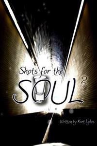 Shots for the Soul II