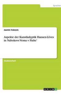 Aspekte Der Kunstkalyptik Hansen-Loeves in Nabokovs Vesna V Fialte'