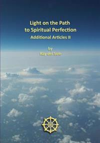 Light on the Path to Spiritual Perfection - Additional Articles II