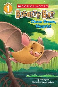 Biggety Bat: Chow Down, Biggety! (Scholastic Reader, Level 1)