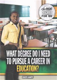 What Degree Do I Need to Pursue a Career in Education?