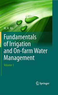 Fundamentals of Irrigation and On-farm Water Management