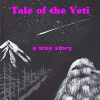 Tale of the Yeti: A True Story
