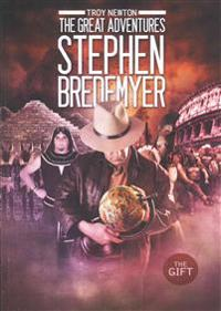 The Great Adventures of Stephen Bredemyer