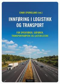 Innføring i logistikk og transport - Per J. Haukeberg, Håkon M. Rønnevig pdf epub
