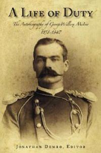 A Life of Duty: The Autobiography of George Willcox McIver, 1858-1947